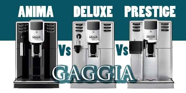 gaggia anima vs gaggia anima deluxe vs gaggia anima prestige