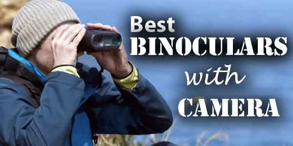 Best Binoculars with Camera Reviews - Consumer Files Reviews