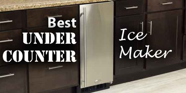 Best Under Counter Ice Maker Reviews Consumer Files
