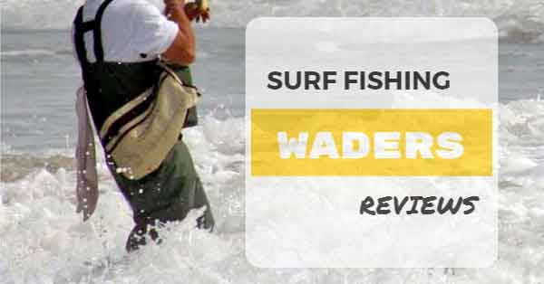 Best Waders for Surf Fishing Reviews - Consumer Files