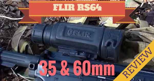 FLIR RS64-35mm 60mm Riflescope Review - Consumer Files Reviews
