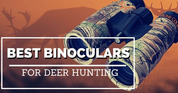 Best Binoculars for Deer Hunting Reviews 2016 - Consumer Files