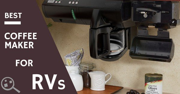 Best Coffee Maker for RV Review - Consumer Files