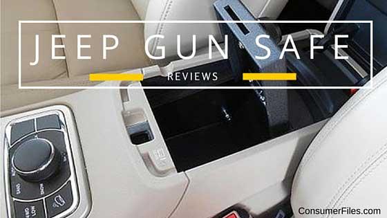Jeep Gun Safe Reviews – For various Models - Consumer Files