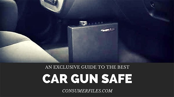 Best Car Gun Safe Reviews - Consumer Files Reviews
