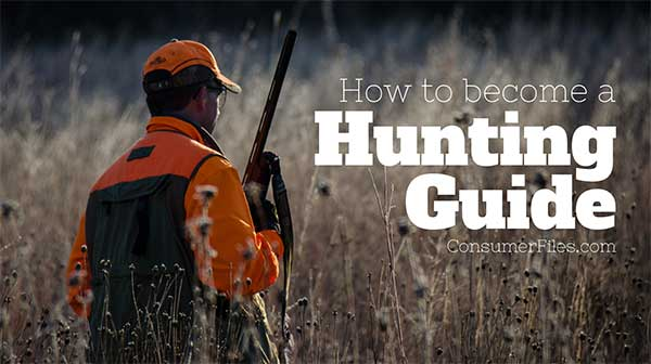 How to become a Hunting Guide - Consumer Files Blog