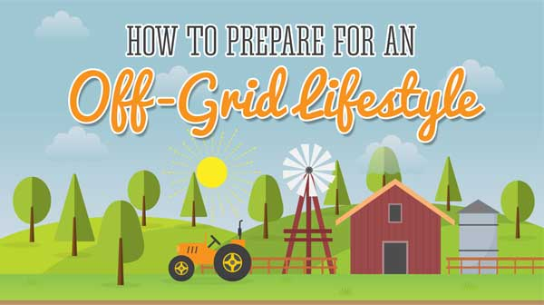 How to Prepare for an Off-Grid Lifestyle