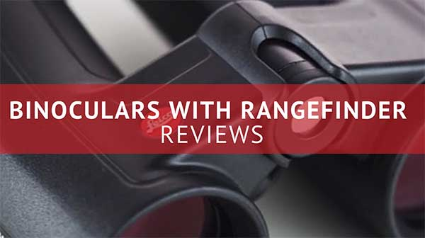 Binoculars with Rangefinder Reviews - Consumer Files