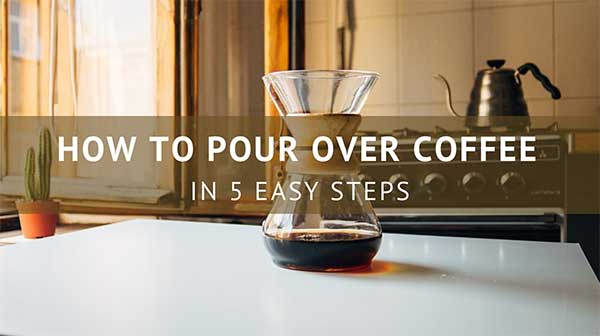 How to Pour Over Coffee in 5 Easy Steps
