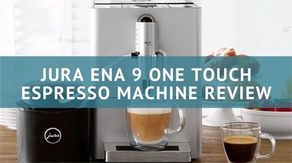 Jura Ena 9 One Touch Espresso Machine - Consumer Files