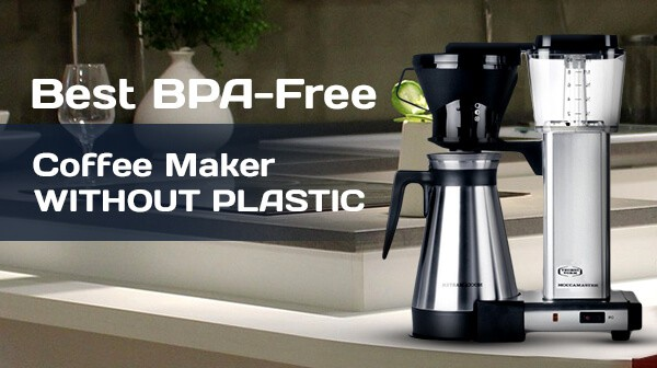 Best BPA Free Coffee Maker Without Plastic Review - Consumer Files