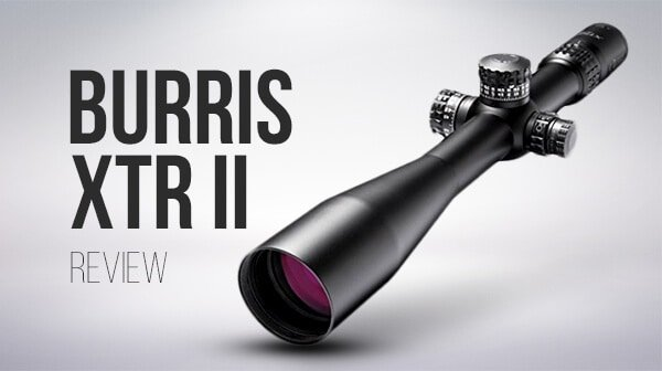 Burris XTR II Review - Consumer Files