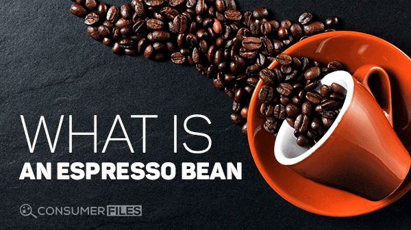 What is an Espresso Bean - Consumer Files