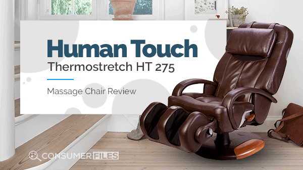Human Touch Thermostretch HT 275 Massage Chair Review - Consumer Files