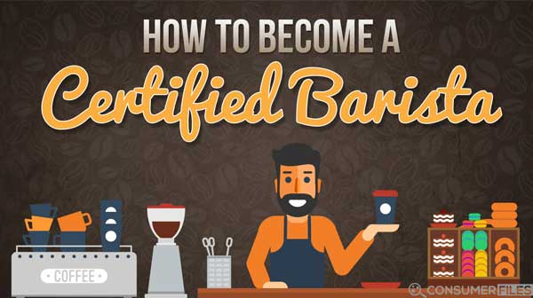 how to become a certified barista - Consumer Files Blog