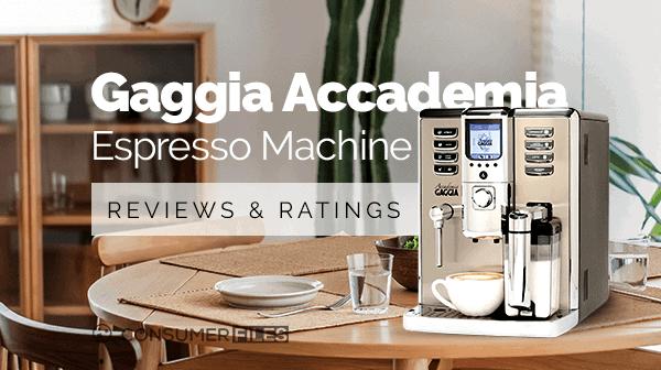 Gaggia Accademia Espresso Machine Reviews and Ratings - Consumer Files