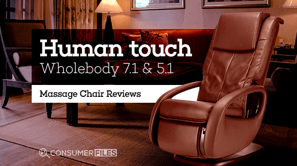 Human Touch WholeBody 7.1 & 5.1 Massage Chair Reviews - Consumer Files