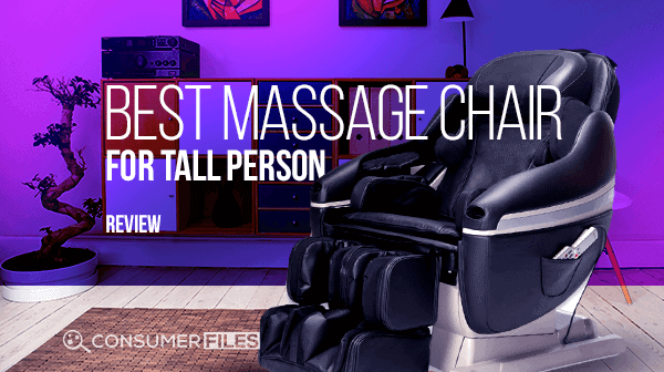 Best Massage Chair for Tall Person Review - Consumer Files