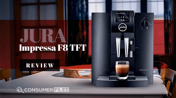 Jura Impressa F8 TFT Review - Consumer Files