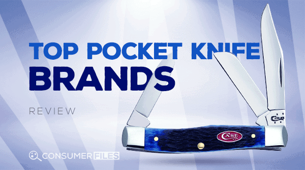 Top Pocket Knife Brands Review - Consumer Files