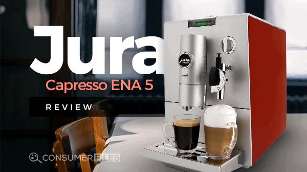 Jura-Capresso ENA 5 Review - Consumer Files