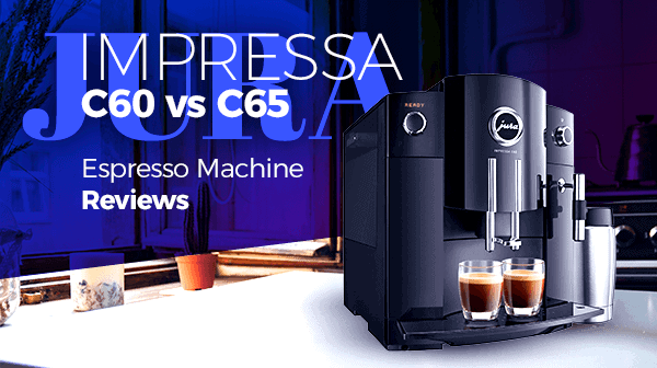 Jura Impressa C60 Espresso Machine vs C65 Espresso Machine Reviews - Consumer Files