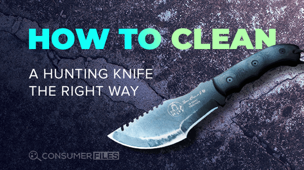 How to Clean a Hunting Knife the Right Way