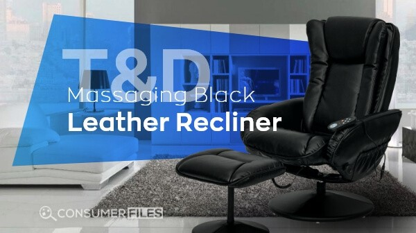 T&D Massaging Black Leather Recliner Review 2018