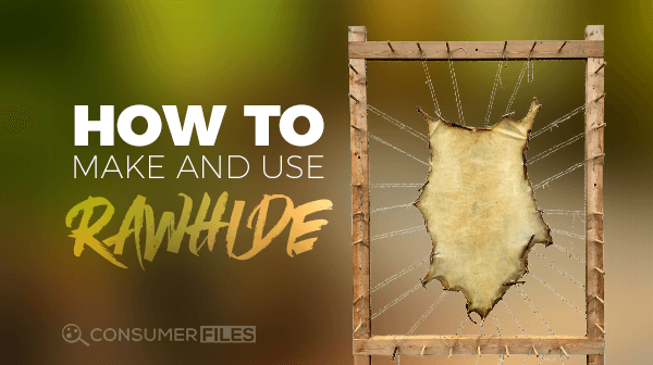 How to Make and Use Rawhide